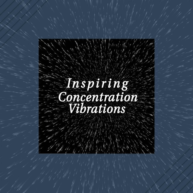 Inspiring Concentration Vibrations