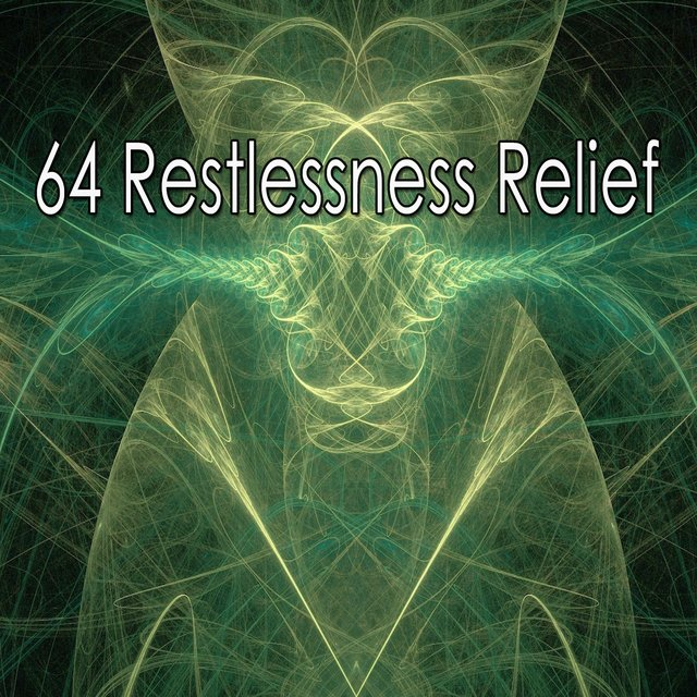 64 Restlessness Relief