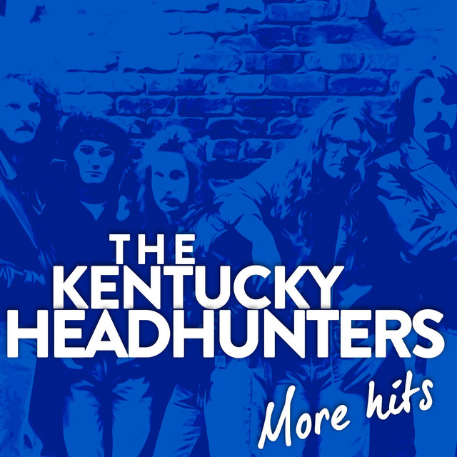 The Kentucky Headhunters ''more Hits''