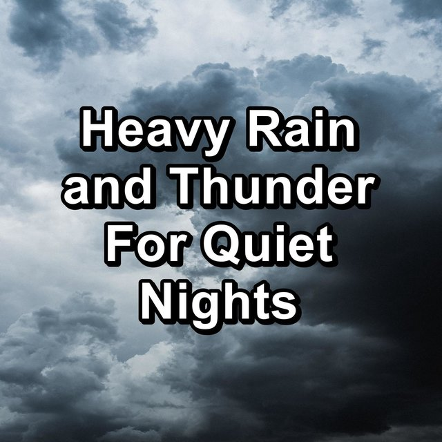 Heavy Rain and Thunder For Quiet Nights