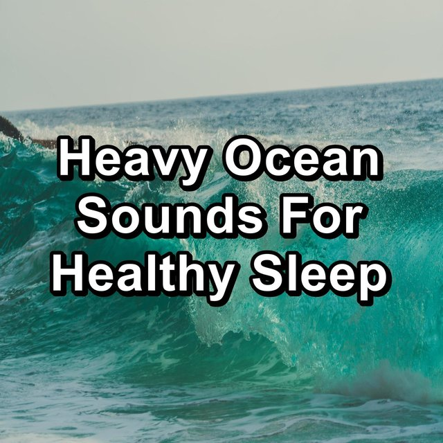 Heavy Ocean Sounds For Healthy Sleep