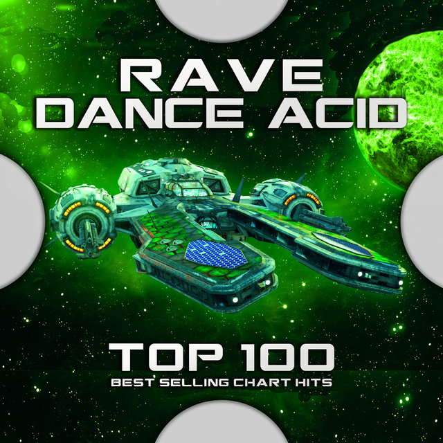 Rave Dance Acid Top 100 Best Selling Chart Hits