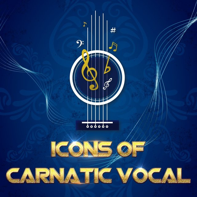 Icons of Carnatic Vocal