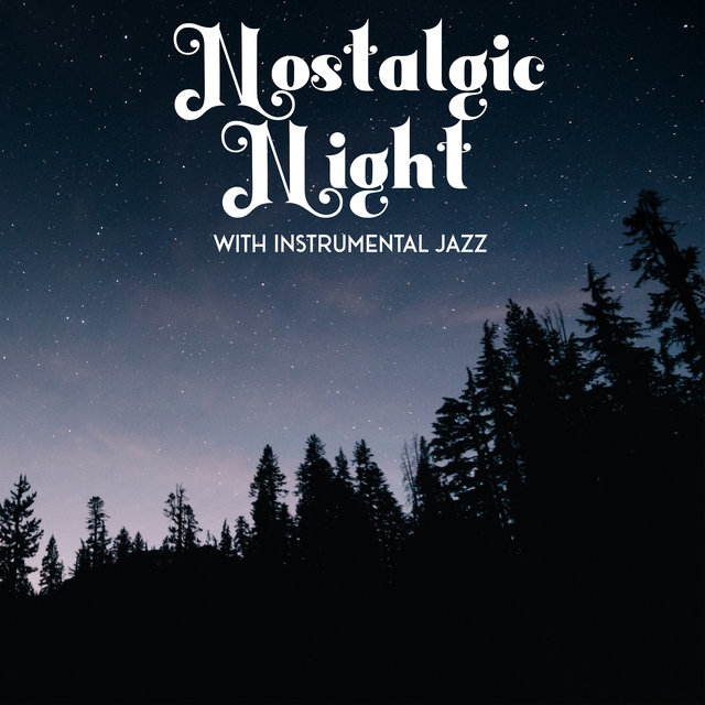 Nostalgic Night with Instrumental Jazz