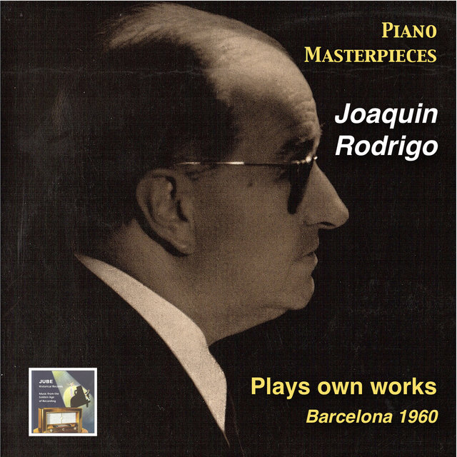 Piano Masterpieces: Joaquin Rodrigo Plays Own Works (Recorded 1960)