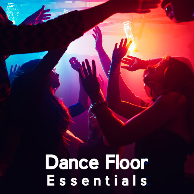 Dance Floor Essentials: EDM 2020