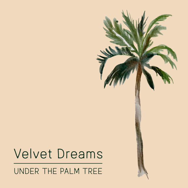 Velvet Dreams Under the Palm Tree – Chill Out Mix, Deep Tropical Relaxing Sounds