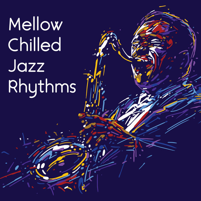 Mellow Chilled Jazz Rhythms