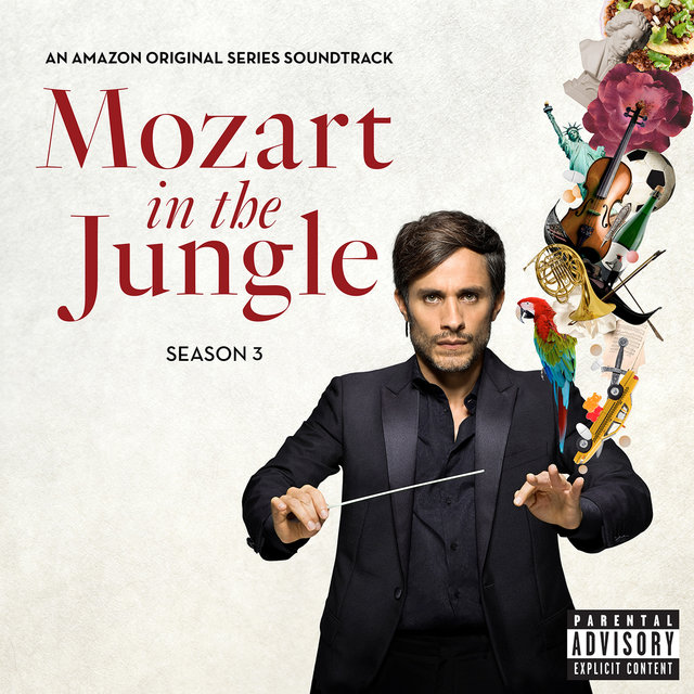 Mozart in the Jungle, Season 3  (An Amazon Original Series Soundtrack)