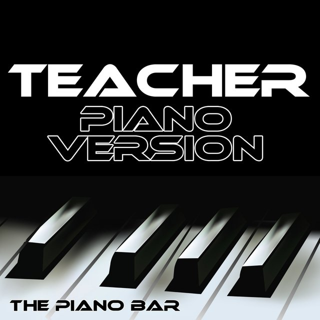 Teacher (Piano Version)
