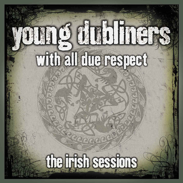 With All Due Respect: The Irish Sessions