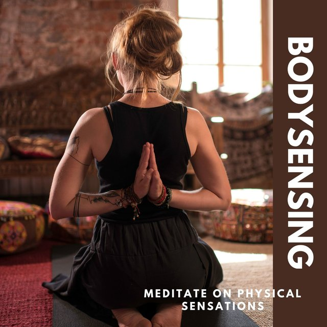 Bodysensing - Meditate on Physical Sensations