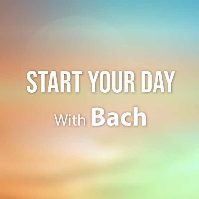 Start Your Day With Bach