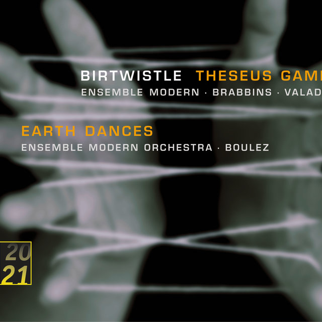 Birtwistle: Theseus Game; Earth Dances