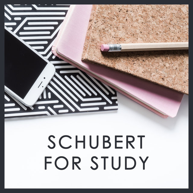 Schubert for Study