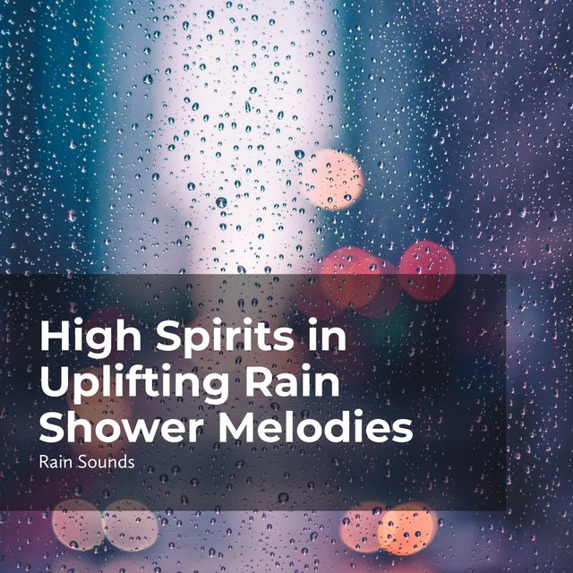 High Spirits in Uplifting Rain Shower Melodies