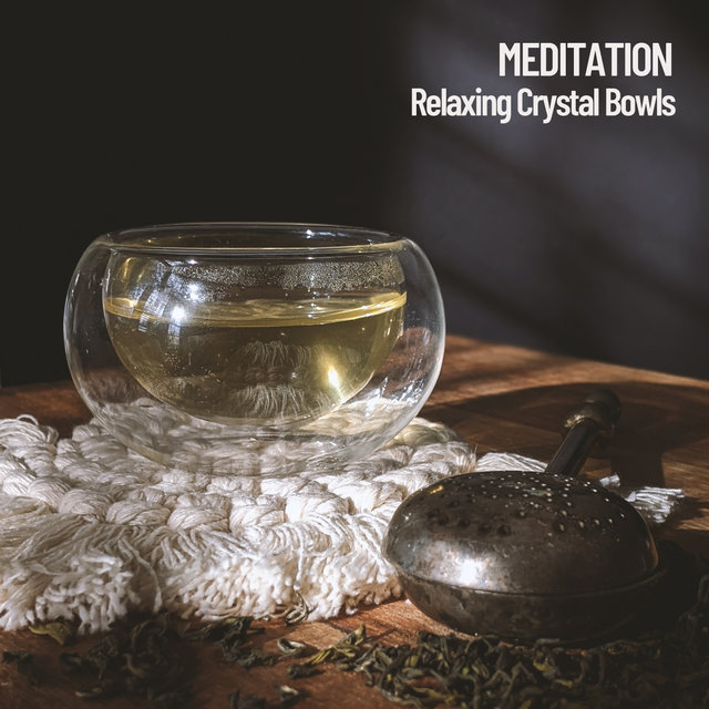 Meditation: Relaxing Crystal Bowls
