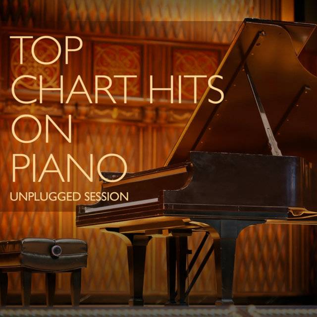 Top Chart Hits on Piano (Unplugged Session)