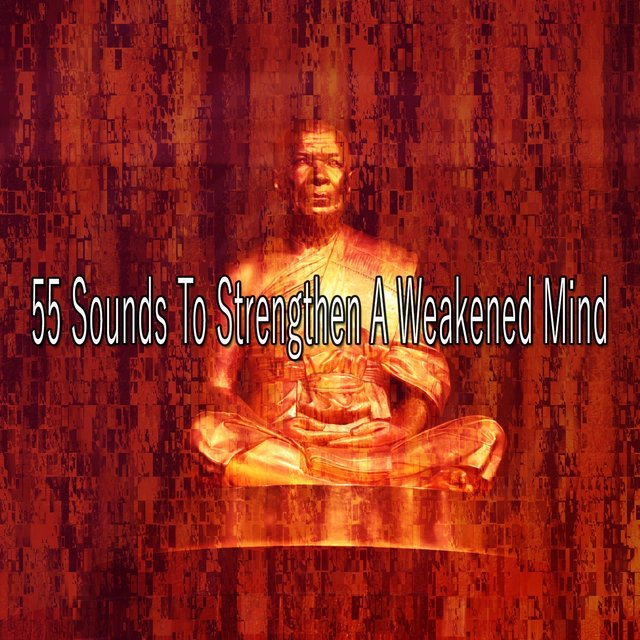 55 Sounds to Strengthen a Weakened Mind