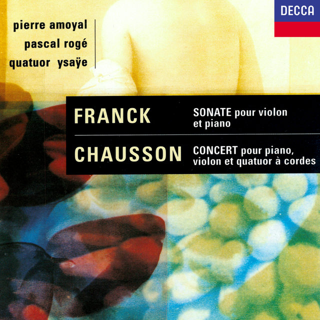 Chausson: Concerto for Piano, Violin & String Quartet / Franck: Violin Sonata