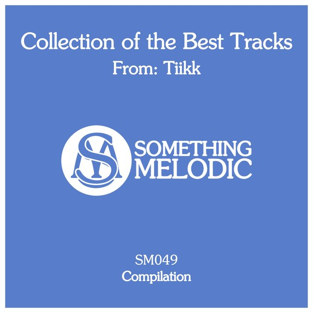 Collection of the Best Tracks From: Tiikk
