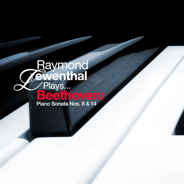 Raymond Lewenthal Plays... Beethoven: Piano Sonata Nos. 8 & 14