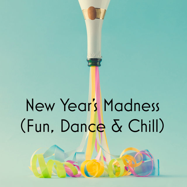 New Year's Madness (Fun, Dance & Chill)