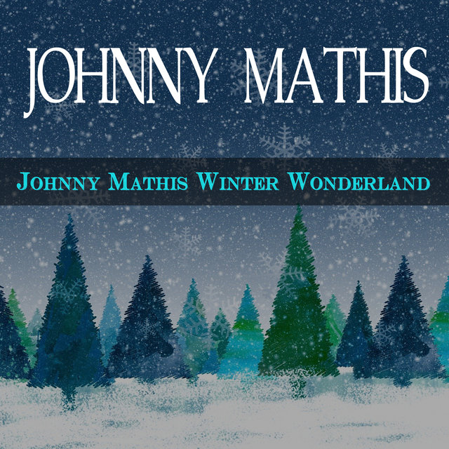 Johnny Mathis' Winter Wonderland
