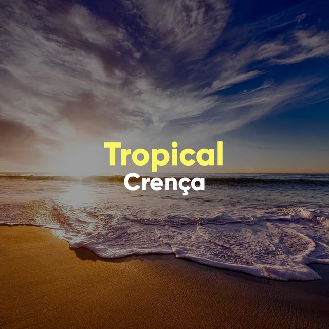 # 1 Album: Tropical Crença