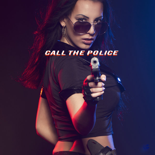 Call The Police: Music for A Real Blowout that Everyone Will Talk About