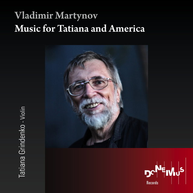 Vladimir Martynov: Music for Tatiana and America