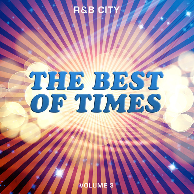 R&B City: The Best of Times, Vol. 3