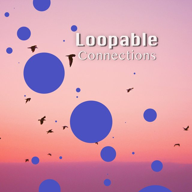 # 1 Album: Loopable Connections