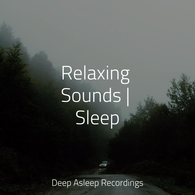 Relaxing Sounds | Sleep