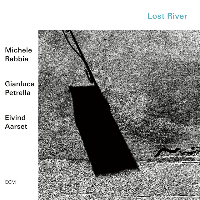 Cover art for album Lost River by Michele Rabbia, Gianluca Petrella, Eivind Aarset