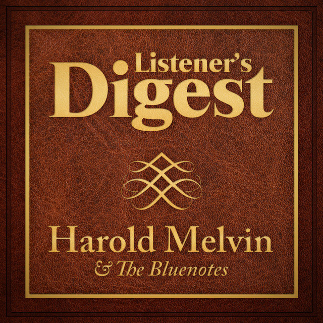 Listener's Digest - Harold Melvin & the Bluenotes