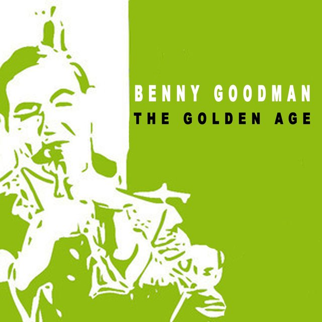 The Golden Age of Benny Goodman