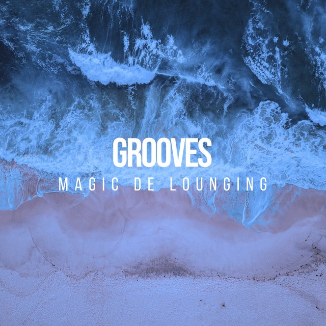 Grooves Magic de Lounging