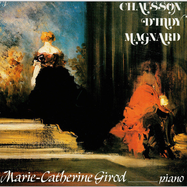 Chausson, D'Indy, Magnard : Œuvres pour piano