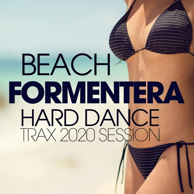 Beach Formentera Hard Dance Trax 2020 Session