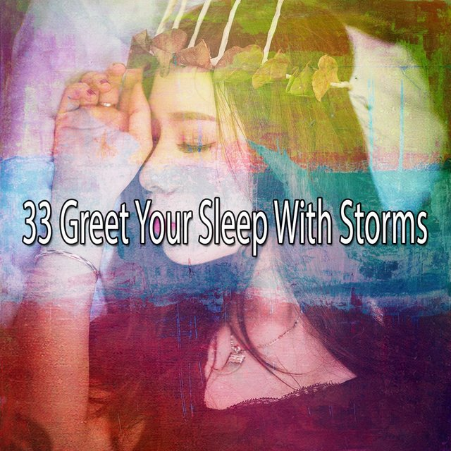 33 Greet Your Sleep with Storms