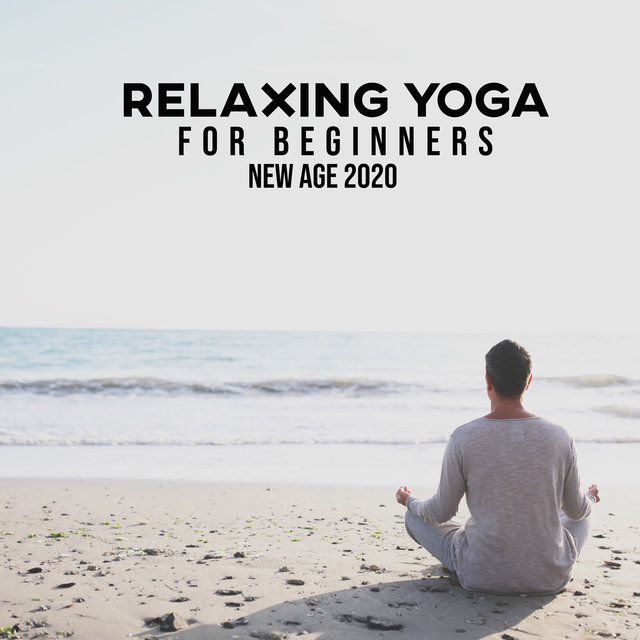 Relaxing Yoga for Beginners New Age 2020
