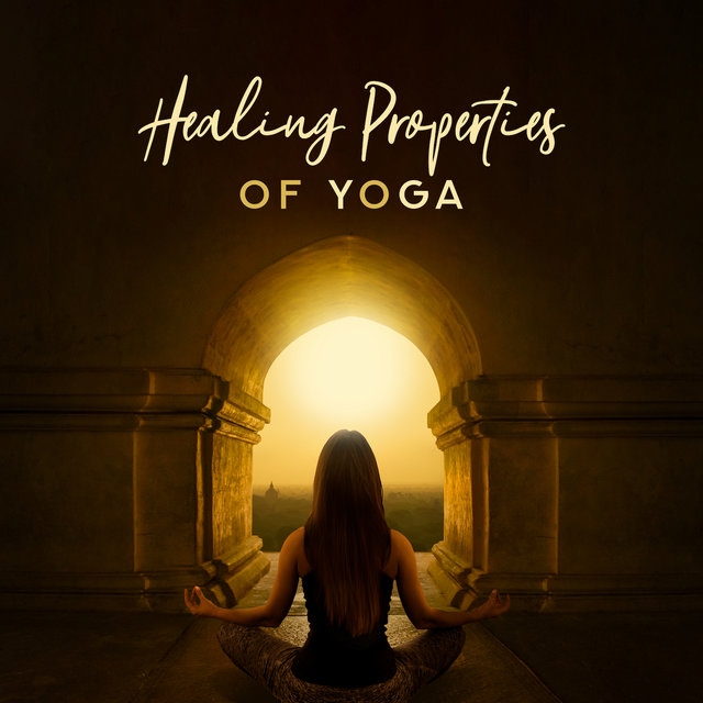 Healing Properties of Yoga: Stress Relieving, Calming and Relaxing Yoga Practice