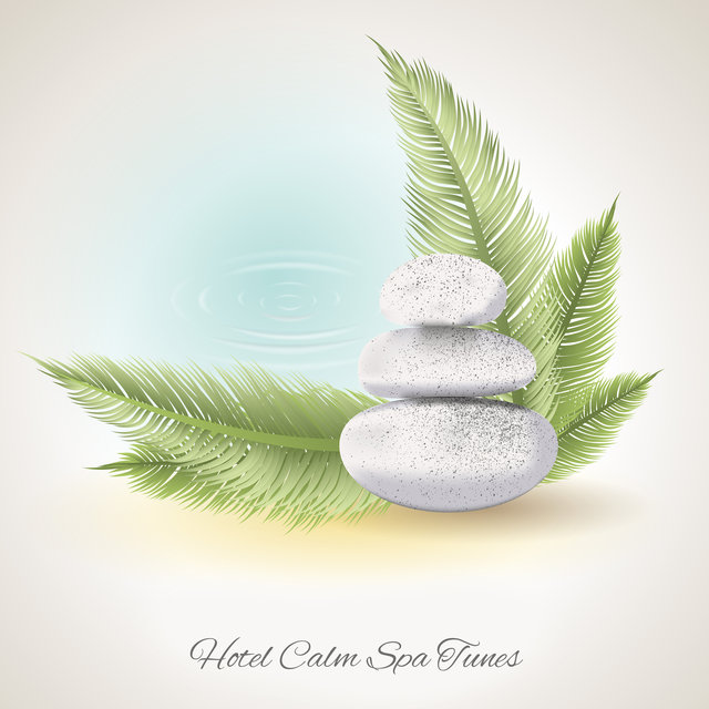 Hotel Calm Spa Tunes - Music for Massage, Regeneration of Vitality and Renewal of the Body, Relaxation and Stress Relief