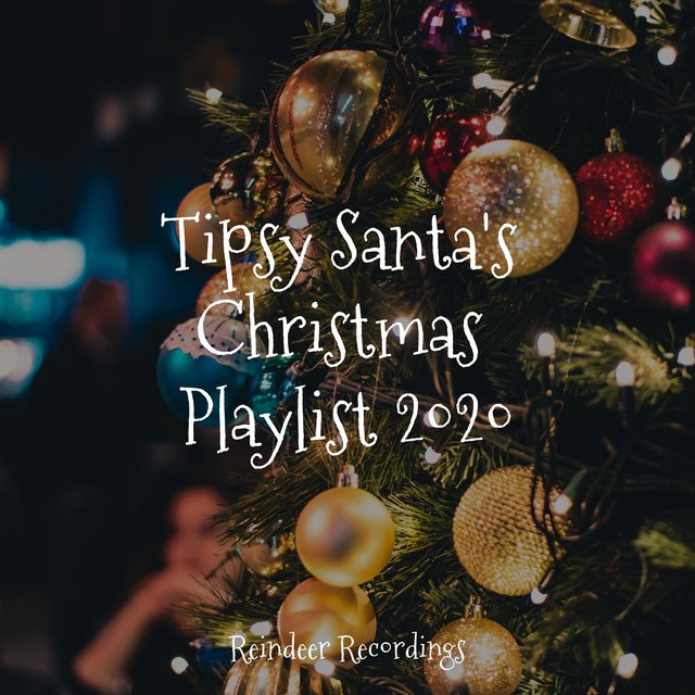 Tipsy Santa's Christmas Playlist 2020