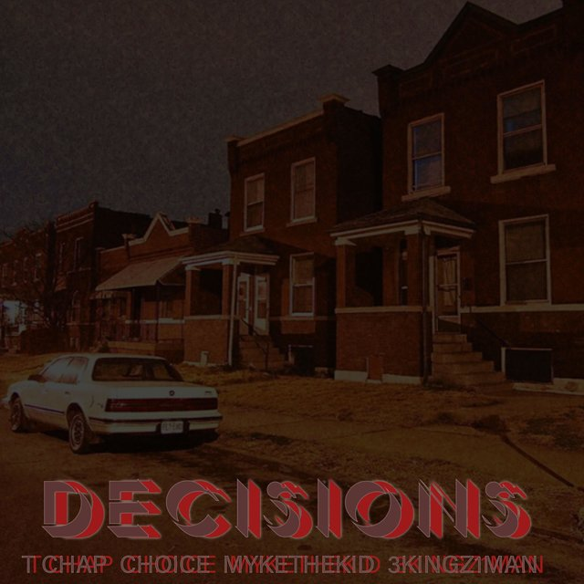 Decisions (feat. T Chap, Choice & 3kingz1man)