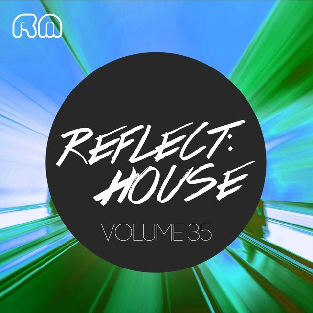 Reflect:House, Vol. 35