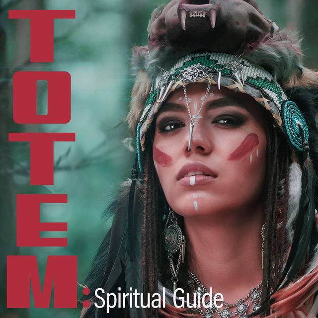 Totem: Spiritual Guide - Meditation with Music in the Style of Native American, Fall into a Deep Trance, Out of Body Experience, Reflections