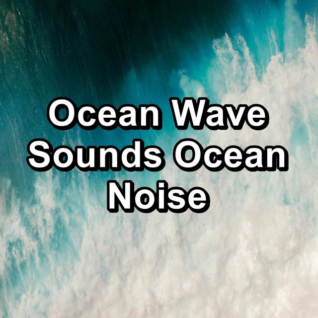 Ocean Wave Sounds Ocean Noise
