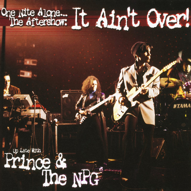 One Nite Alone... The Aftershow: It Ain't Over! (Up Late with Prince & The NPG) (Live)